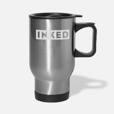 Ink inked - Travel Mug