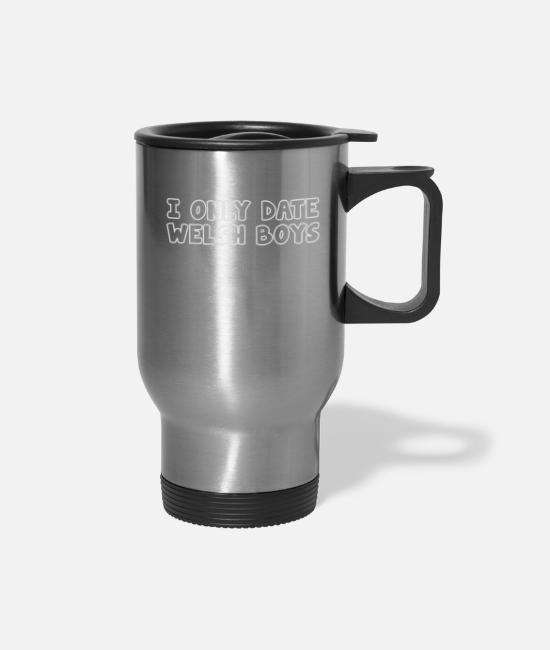 New Years Mugs & Cups - I Only Date Welsh Boys - Travel Mug silver