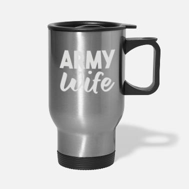 Army Wife Army Wife - Travel Mug