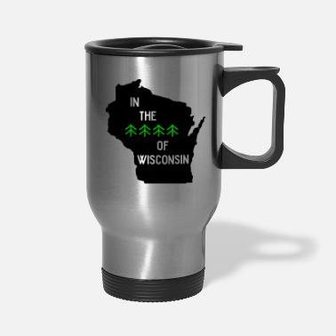 Wisconsin Funny Woods of Wisconsin - Travel Mug