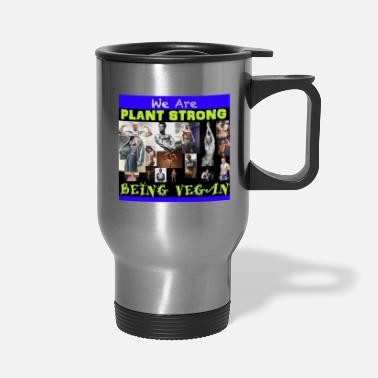 Plant Grounds Plant Strong - Travel Mug