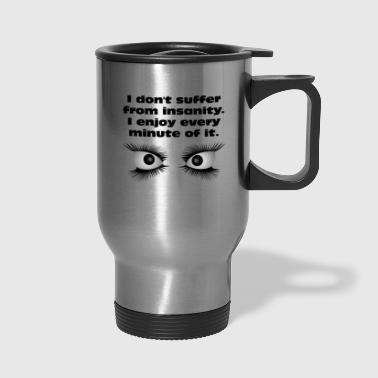 crazy eyes - Travel Mug