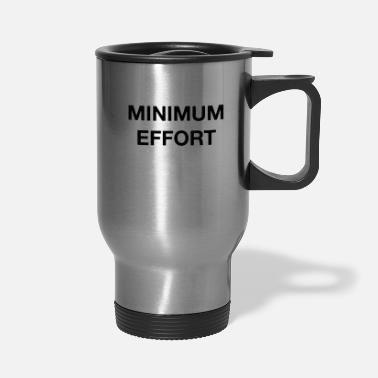 Minimum Minimum Effort - Travel Mug