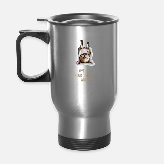 Love Mugs & Drinkware - Love is a four-legged Word - Gift for Dog-Owners - Travel Mug silver