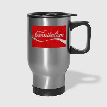 Enjoy CANNIBALISM! - Travel Mug