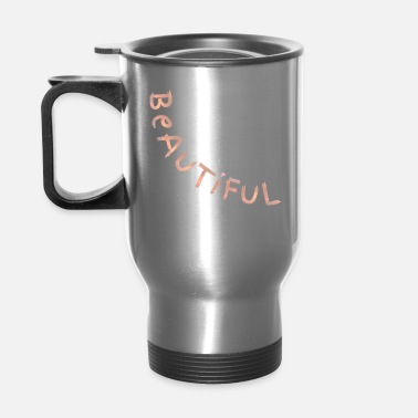 Beautiful Beautiful - Travel Mug