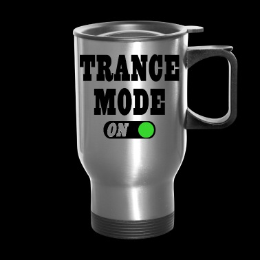 Trance Mode On! - Travel Mug