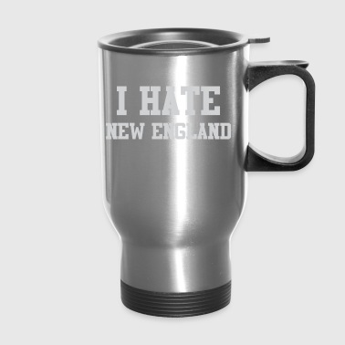 I Hate New England - Travel Mug