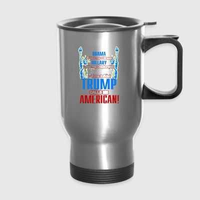 Trump Shirt - Travel Mug