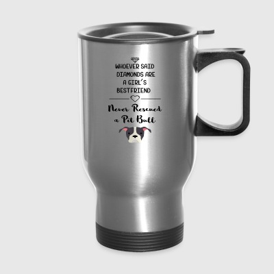 Never Rescued A Pit Bull - Travel Mug