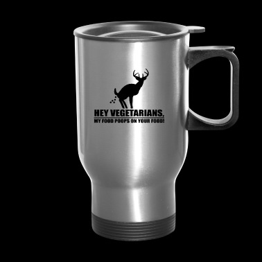 Vegetarians hunting deer gift - Travel Mug