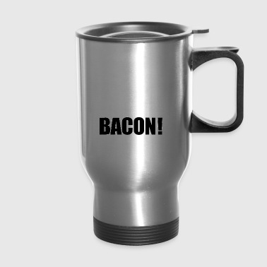 Exercise For Bacon - Travel Mug