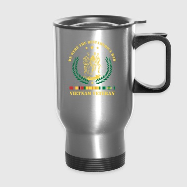 Vietnam Veteran vietn,We Were The Best America HAD - Travel Mug