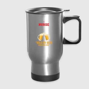 First Person See After Beer Nurse Beer - Travel Mug