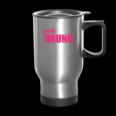 Just Drunk - Wedding Party - Travel Mug