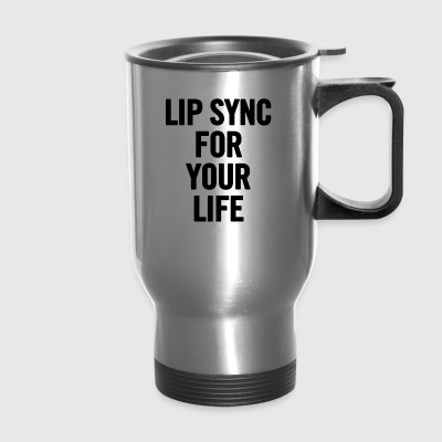 Lip Sync For Your Life Black - Travel Mug