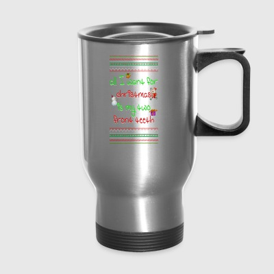All I Want For Christmas Is My Two Front Teeth - Travel Mug