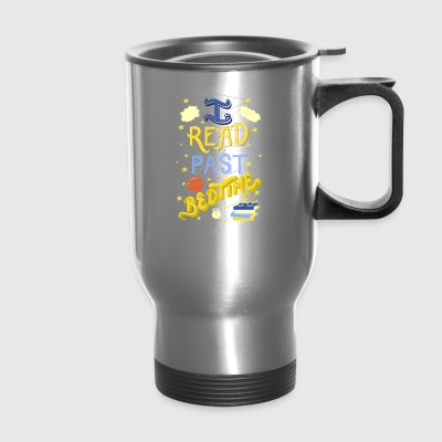 I Read Past my Bedtime - Travel Mug