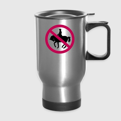 no horses - Travel Mug