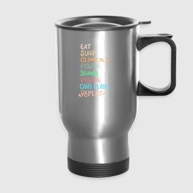 Eat Sleep Clinicals Panic Repeat Funny Gift - Travel Mug