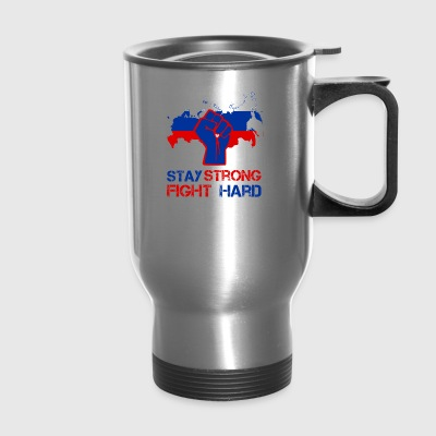 Russia stay strong fight hard - Travel Mug