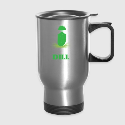 I'm Kind Of A Big Dill Sarcasm Pickle Irony Gift - Travel Mug