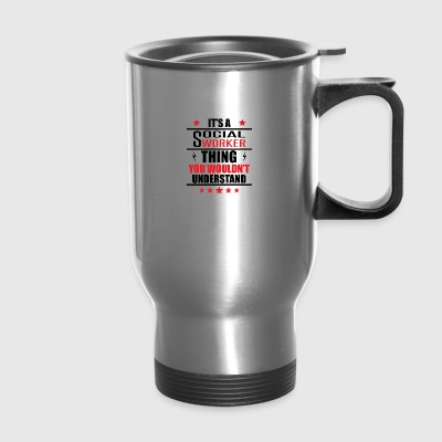 It's A Social Worker Thing - Travel Mug