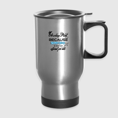 Airline pilot because superhero is not a job title - Travel Mug