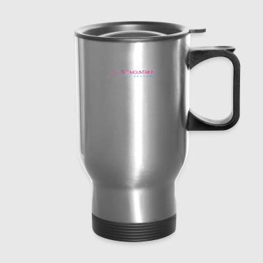 MOUNTAINS ARE CALLING - Travel Mug