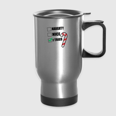 Naughty Nice I Tried - Travel Mug