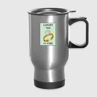 Luxury Tax - Travel Mug