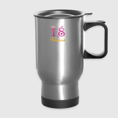18 fabulous queen shirt 18th birthday gifts - Travel Mug