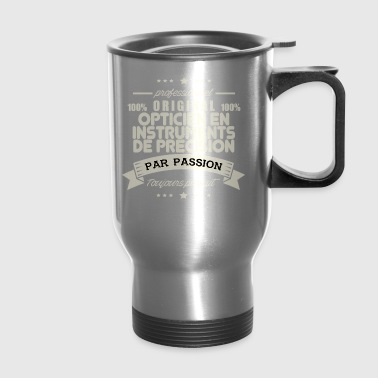 Optician in Precision Instruments Original - Travel Mug