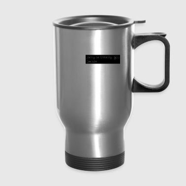 saying - Travel Mug