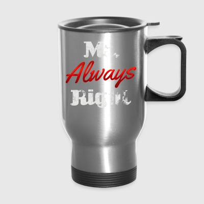 mr always right - Travel Mug