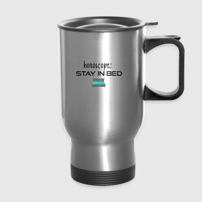 Stay in bed - Travel Mug