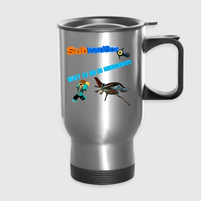 Subnutica In Wrong Game - Travel Mug