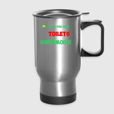 You Seen These Toilets Theyre Ginormous Christmas - Travel Mug