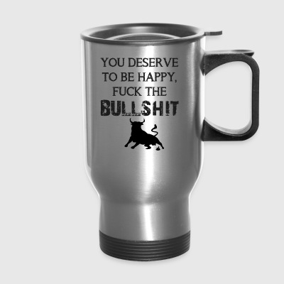 F the bullshit - Travel Mug