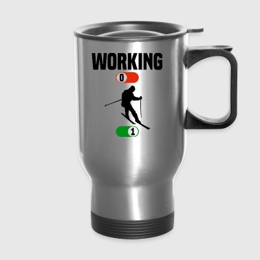 Working OFF ski skiing cold winter snow ON gift - Travel Mug