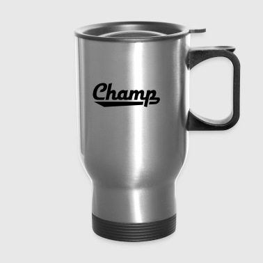 Champ - Travel Mug