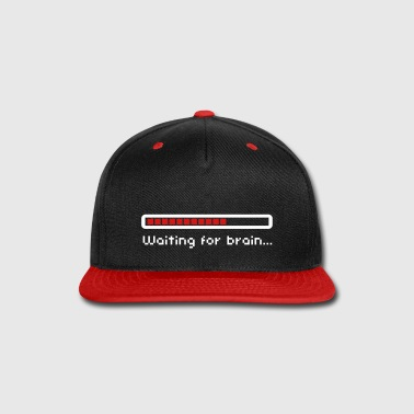 Waiting for brain (loading bar) / Funny humor - Snap-back Baseball Cap