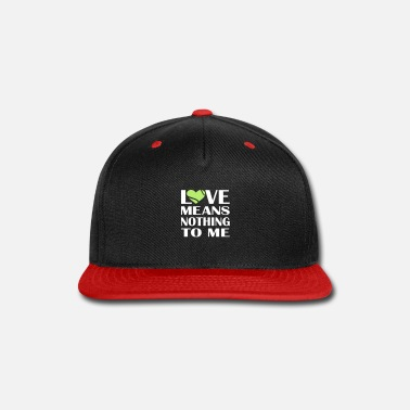 Girl Love Means Nothing Tennis - Snapback Cap