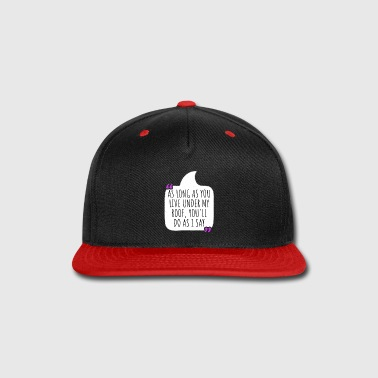 Undertale As long as you live under my roof Mother's Day Tee - Snap-back Baseball Cap