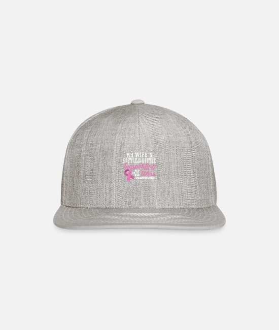 Breast Cancer Wife Caps & Hats - My wife's battle is my battle supporting her - Snapback Cap heather gray
