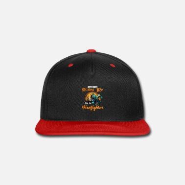 Nothing scares me I m A Firefighter - Snapback Cap