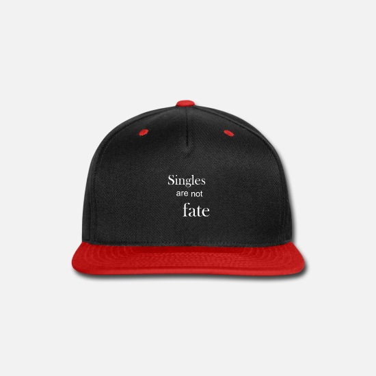 Fate Caps - Singles are not fate - Snapback Cap black/red