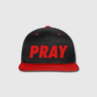 Pray PRAY - Snap-back Baseball Cap