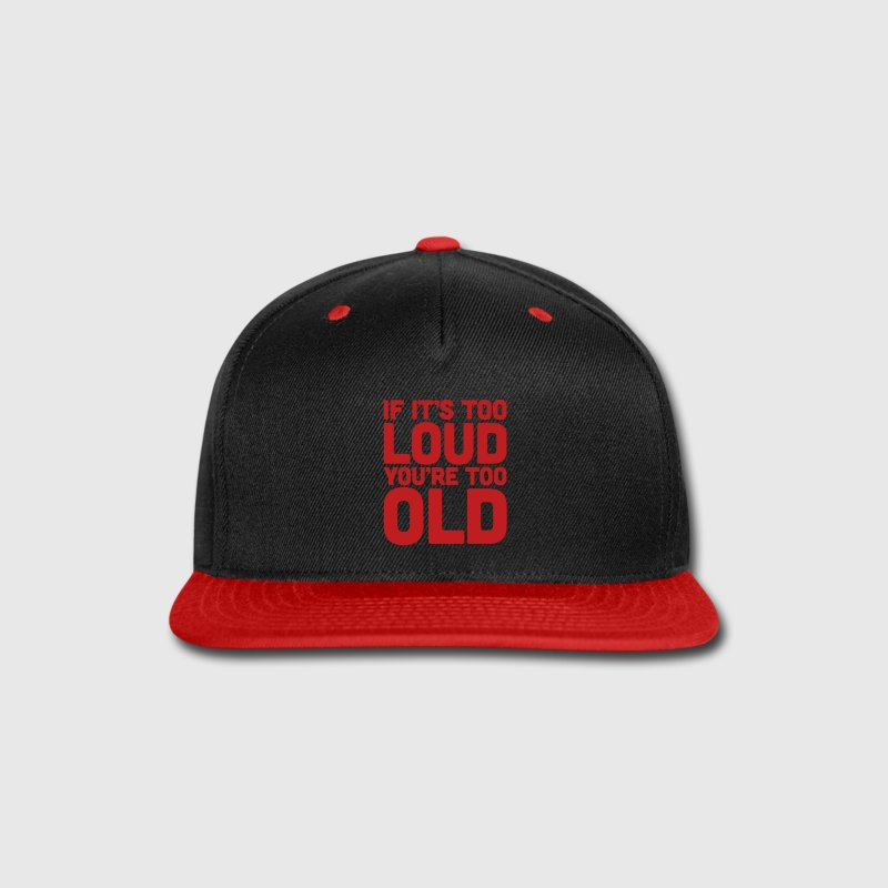 If It's Too Loud - Snap-back Baseball Cap