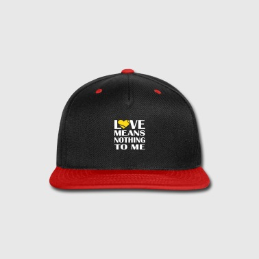 Love Means Nothing Tennis - Snap-back Baseball Cap